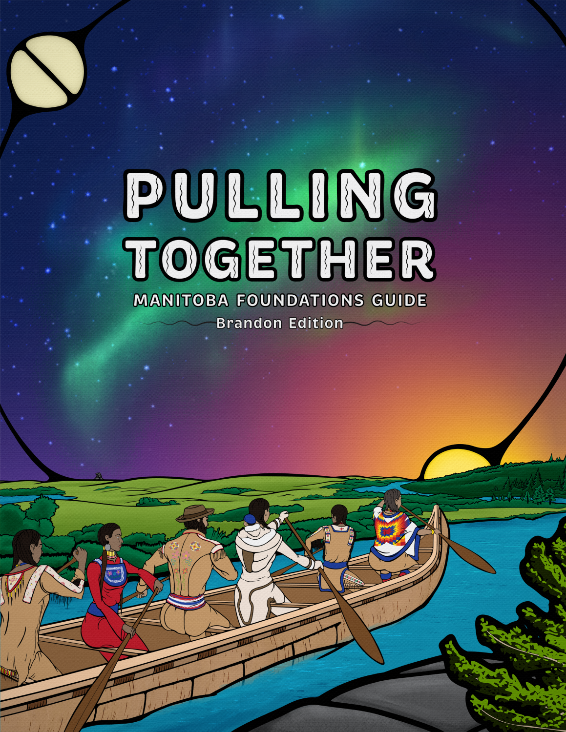 Cover image for Pulling Together: Manitoba Foundations Guide (Brandon Edition)